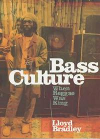 Bass culture - when reggae was king