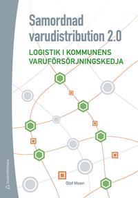 Samordnad varudistribution 2.0 : logistik i kommunens varuförsörjningskedja