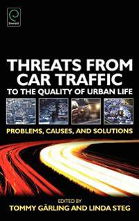 Threats from Car Traffic to the Quality of Urban Life