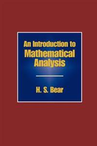 An Introduction to Mathematical Analysis