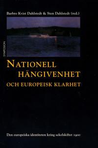 Nationell hängivenhet och europeisk klarhet : aspekter på den europeiska id