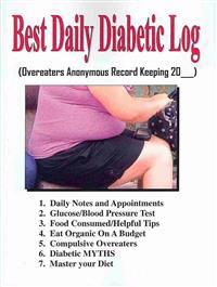 Best Daily Diabetic Log: Overeaters Anonymous Record Keeping