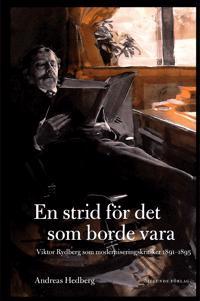 En strid för det som borde vara : Viktor Rydberg som moderniseringskritiker 1891-1895