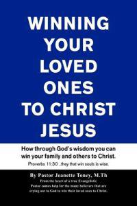 Winning Your Loved Ones (& Others) to Christ
