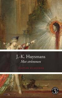 Mot strömmen - J.-K. Huysmans | Laserbodysculptingpittsburgh.com