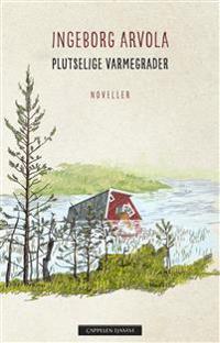 Plutselige varmegrader - Ingeborg Arvola | Ridgeroadrun.org