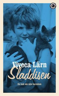 Sladdisen : en bok om min barndom - Viveca Lärn pdf epub