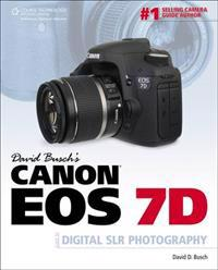 David Busch's Canon EOS 7D Guide to Digital SLR Photography