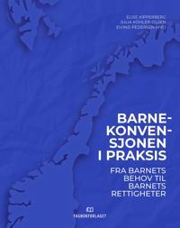 Barnekonvensjonen i praksis - Elise Kipperberg, Julia Köhler-Olsen, Eivind Pedersen   Inprintwriters.org