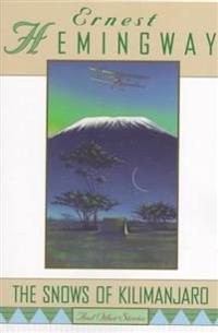 The Snows of Kilimanjaro, and Other Stories