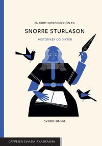 En kort introduksjon til Snorre Sturlason : historiker og dikter - Sverre Bagge | Inprintwriters.org