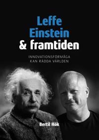 Leffe, Einstein och framtiden : innovationsförmåga kan rädda världen - Bertil Hök pdf epub
