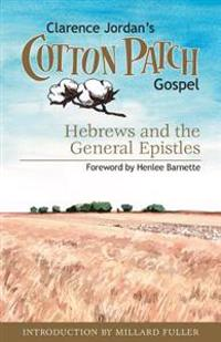 Cotton Patch Gospel: Hebrews and the General Epistles