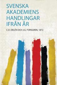 Svenska Akademiens Handlingar Ifrån År - C. D. Delén Och J. G. Forsgren pdf epub