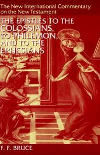 Epistles to the Colossians, to Philemon and to the Ephesians