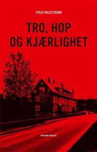 Tro, Hop og kjærlighet - Terje Valestrand | Ridgeroadrun.org