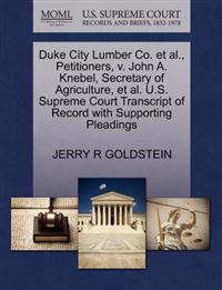 Duke City Lumber Co. et al., Petitioners, V. John A. Knebel, Secretary of Agriculture, et al. U.S. Supreme Court Transcript of Record with Supporting Pleadings