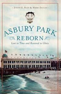 Asbury Park Reborn:: Lost to Time and Restored to Glory