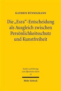 Die 'Esra'-Entscheidung ALS Ausgleich Zwischen Personlichkeitsschutz Und Kunstfreiheit: Rechtsprechung Im Labyrinth Der Literatur