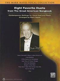 Eight Favorite Duets from the Great American Songbook: Contemporary Settings for Vocal Duet and Piano