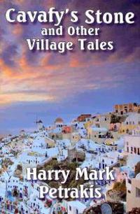 Cavafy's Stone and Other Village Tales