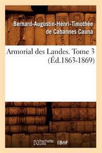 Armorial Des Landes. Tome 3 (�d.1863-1869)