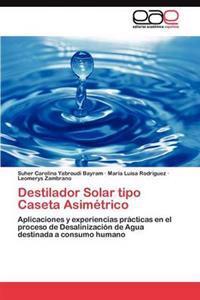 Destilador Solar Tipo Caseta Asimetrico