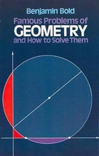 Famous Problems in Geometry and How to Solve Them