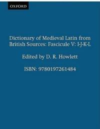 Dictionary of Medieval Latin from British Sources: Fascicule V: I-J-K-L