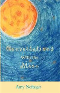 Conversations With the Moon