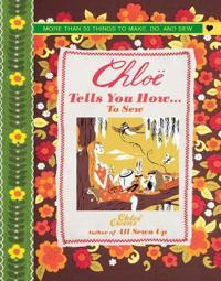 Chloe Tells You How... To Sew