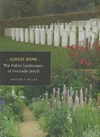 Almost Home: The Public Landscapes of Gertrude Jekyll