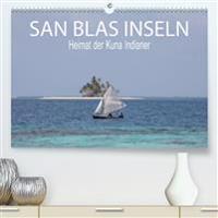 SAN BLAS INSELN Heimat der Kuna Indianer (Premium-Kalender 2020 DIN A2 quer)