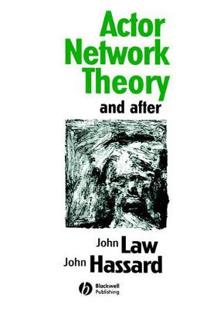 Actor Network Theory and After