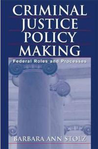 Criminal Justice Policy Making