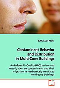 Contaminant Behavior and Distribution in Multi-ZoneBuildings
