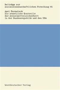 Die Staatliche Kontrolle Der Arzneimittelsicherheit in Der Bundesrepublik Und Den USA