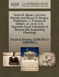 Doris M. Bauer, Lou Ann Murphy and Bruce G. Murphy, Petitioners, V. Thomas W. Gilliam, Jr., Et Al. U.S. Supreme Court Transcript of Record with Supporting Pleadings