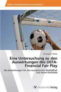 Eine Untersuchung Zu Den Auswirkungen Des Uefa-Financial Fair Play