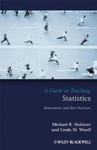 A Guide to Teaching Statistics: Innovations and Best Practices