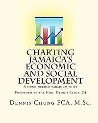 Charting Jamaica's Economic and Social Development: A Much Needed Paradigm Shift