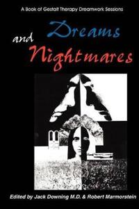Dreams and Nightmares: A Book of Gestalt Therapy Sessions