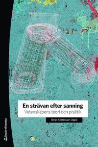En strävan efter sanning - Vetenskapens teori och praktik - Bengt Kristensson Uggla pdf epub
