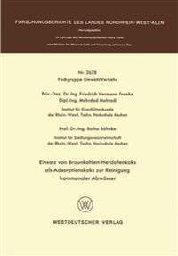 Einsatz Von Braunkohlen-herdofenkoks Als Adsorptionskoks Zur Reinigung Kommunaler Abwässer