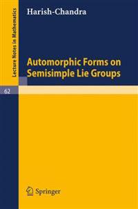 Automorphic Forms on Semisimple Lie Groups