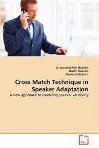 Cross Match Technique in Speaker Adaptation