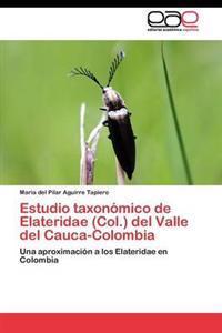 Estudio Taxonomico de Elateridae (Col.) del Valle del Cauca-Colombia