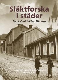 Släktforska i städer - Bo Lindwall, Claes Westling pdf epub