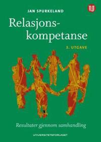 Relasjonskompetanse - Jan Spurkeland   Ridgeroadrun.org