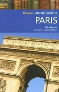 Bloom's Literary Guide to Paris